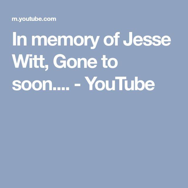In memory of Jesse Witt, Gone to soon.... - YouTube