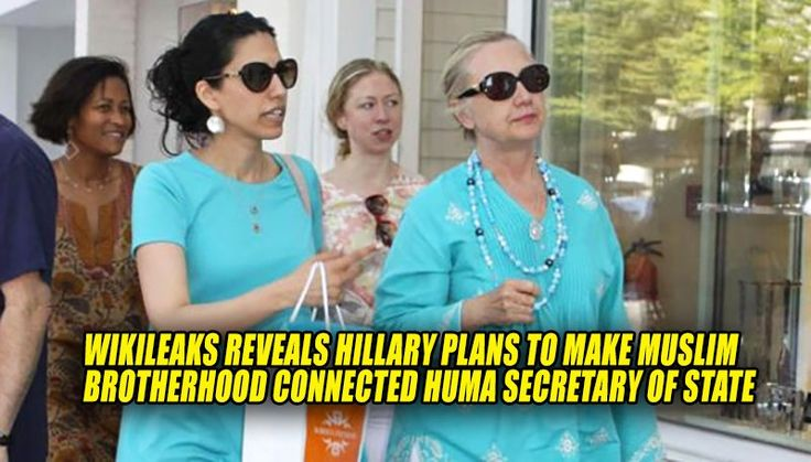 WikiLeaks Documents Show Hillary Plans To Make Muslim Brotherhood Connected Huma Her Secretary of State (10/2/16)