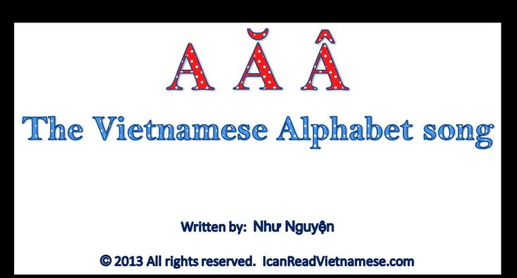 The Vietnamese Alphabet song and reading lessons
