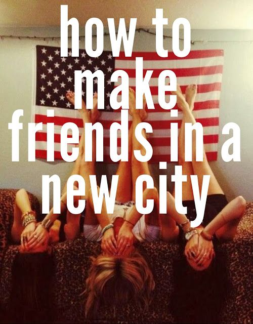 sometimes, always, never: big city, small town {how to make friends in a new city}