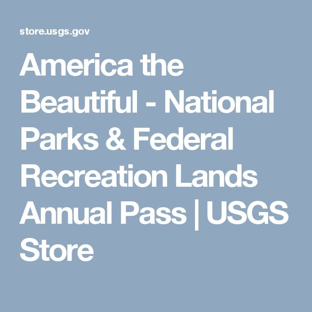 America the Beautiful - National Parks & Federal Recreation Lands Annual Pass | USGS Store
