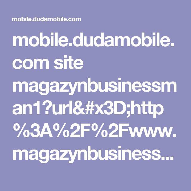 mobile.dudamobile.com site magazynbusinessman1?url=http%3A%2F%2Fwww.magazynbusinessman.com%2F2016%2F07%2Fkruczek-prawny-pomaga-uniknac-pacenia.html%3Fm%3D1%23.WJbb4PIRt-z&utm_referrer=
