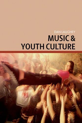 Music and Youth Culture: available via ebrary