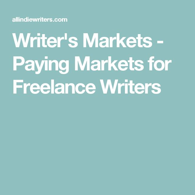 Writer's Markets - Paying Markets for Freelance Writers