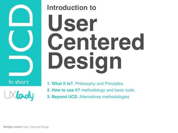 1. What it is?. Philosophy and Principles. 2. How to use it? methodology and basic tools. 3. Beyond UCD. Alternatives methodologies: Activity Centered Design a…