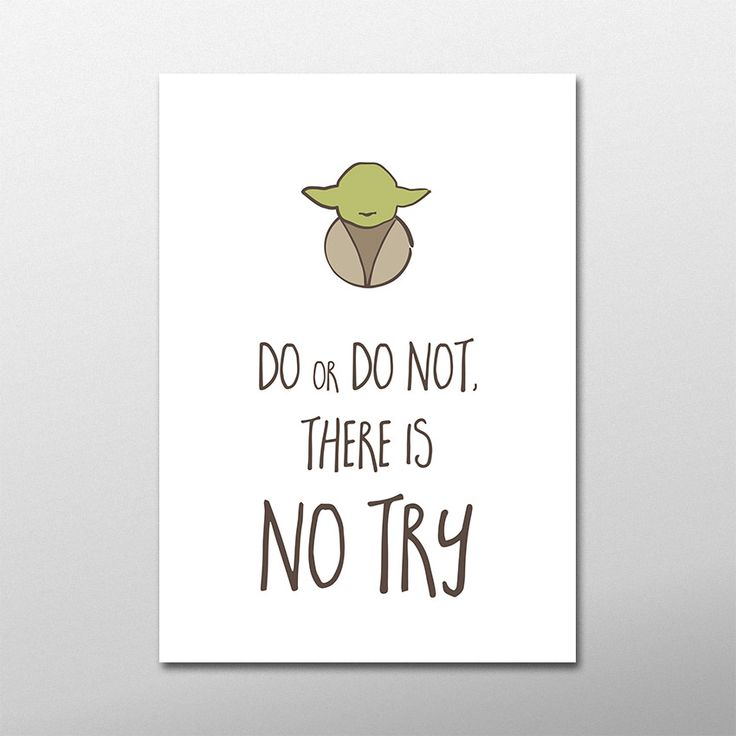 Do or do not, there is no try! Sabedoria do Mestre Yoda para decorar as paredes dos fãs de Star Wars. Autor: Dinha #decor #poster #frase #cinema #jedi