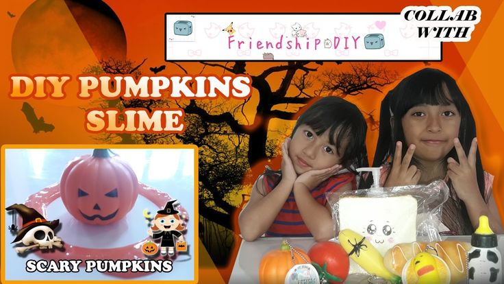 DIY Halloween Slime ★ Halloween Pumpkins Slime Ft. Friendship DIY