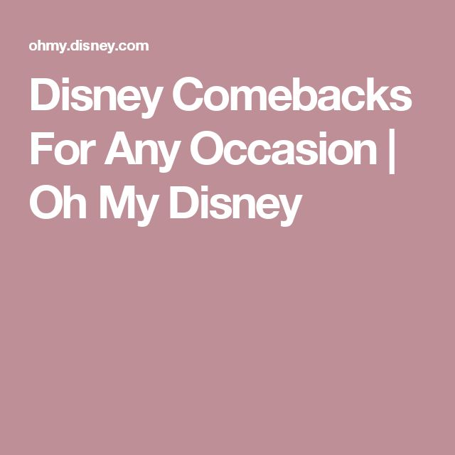 Disney One Liner Quotes: 1000+ Ideas About Disney Comebacks On Pinterest