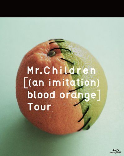 Mr.Children [(an imitation) blood orange]Tour [Blu-ray] Blu-ray ~ Mr.Children 2013.12.18 release