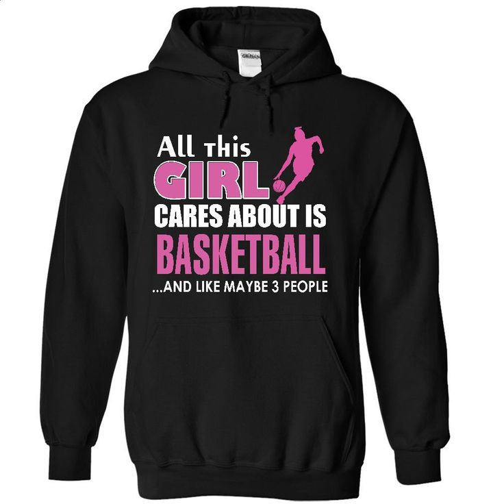 All this girl cares about is Basketball T Shirt, Hoodie, Sweatshirts - customized shirts #teeshirt #fashion