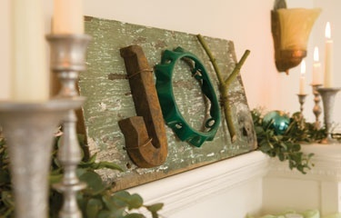 Its amazing what you can find that closely resembles letters in a junk pile. This Joy sign is made of a rusty iron farm hook, a Christmas-tree stand and a pruning from a yellow-twig dogwood. Scour your junk to see if you can spell out a word and arrange the letters on a rustic piece of barn wood. These make wonderful gifts for friends and neighbors.  Here are some ideas for letters:  The poker end of a fire place tool makes a great lowercase r.      Hors