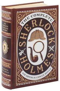 The Complete Sherlock Holmes.  A collection of sixty stories written by Sir Arthur Conan Doyle between 1887 and 1927.