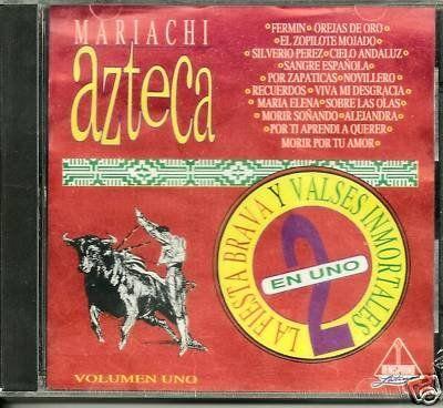 Mariachi Azteca - Fiesta Brava Y Valses Inmortales