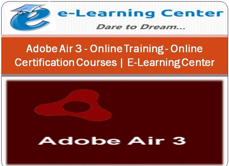 Adobe Air 3 - Online Training - Online Certification Courses   E-Learning Center: elearningcenter