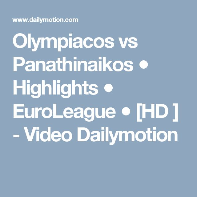 Olympiacos vs Panathinaikos ● Highlights ● EuroLeague ● [HD ] - Video Dailymotion