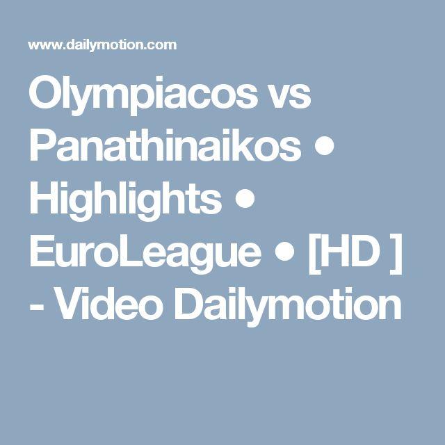 Olympiacos vs Panathinaikos ● Highlights ● EuroLeague ● [HD ] - Video Dailymotion