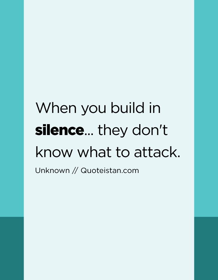 When you build in silence... they don't know what to attack.