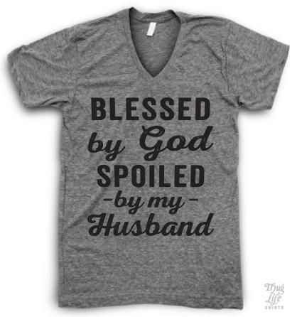 Spoiled By My Husband V Neck