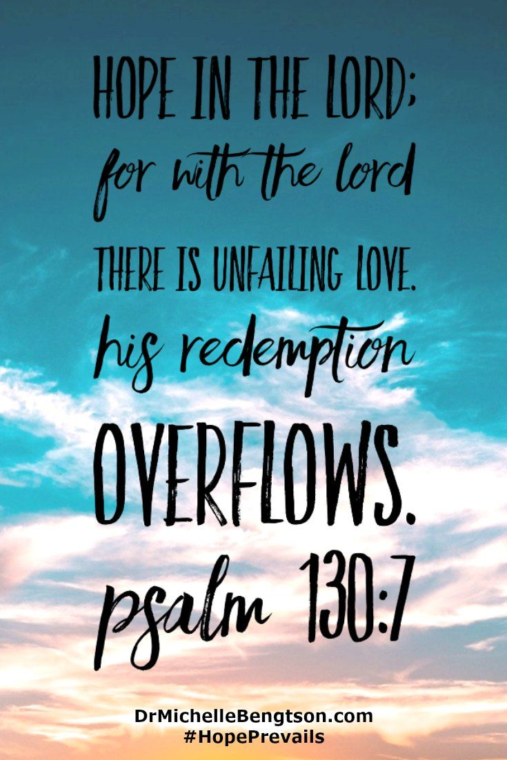Hope in the Lord for with the Lord there is unfailing love. His redemption overflows. Psalm 130:7 Christian Inspiration. Bible Verse.