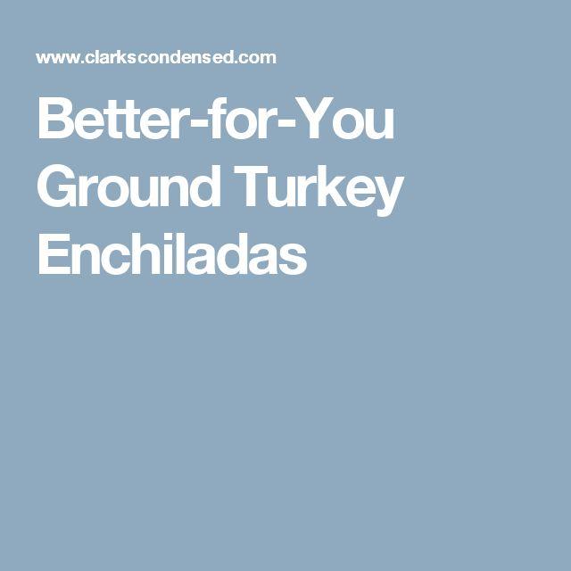 Better-for-You Ground Turkey Enchiladas