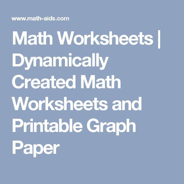 Math Worksheets | Dynamically Created Math Worksheets and Printable Graph Paper