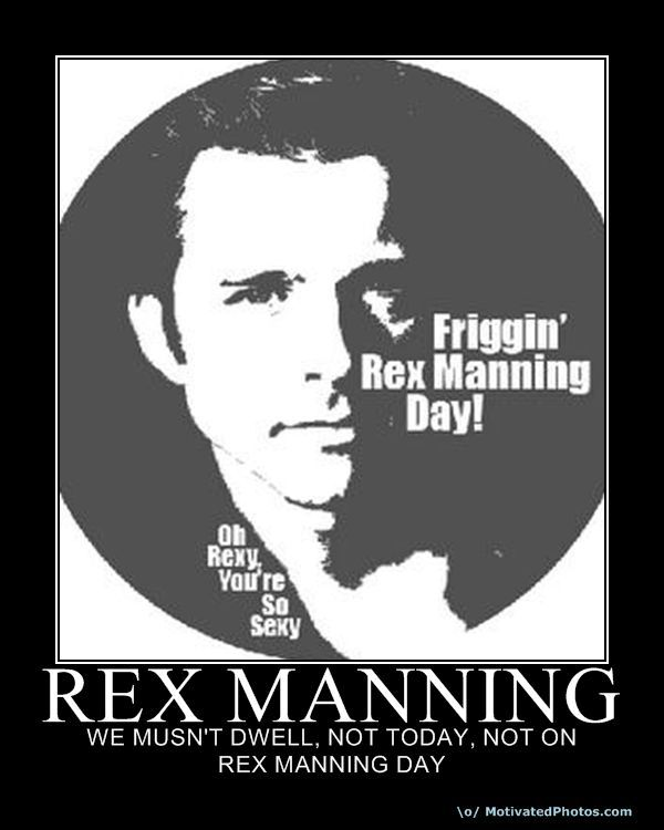 Rex Manning Day, Folks.