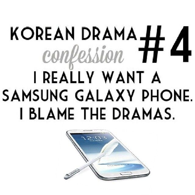 my confession: I bought a Samsung Galaxy phone because they look awesome in Kdramas... is that weird? it is, isn't it...