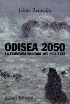 odisea 2050: la economia mundial del siglo xxi-jaime requeijo-9788420681993