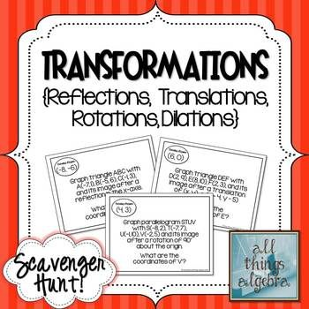 Transformations {Reflections, Translations, Rotations, Dilations} Scavenger Hunt