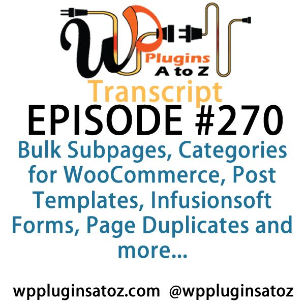 Transcript of Episode 270 WP #Plugins A to Z - http://plugins.wpsupport.ca/transcript-episode-270-wp-plugins-z/