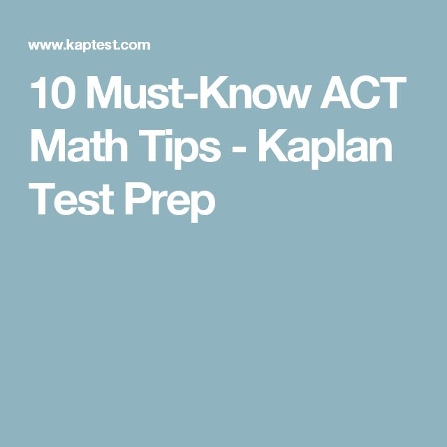 10 Must-Know ACT Math Tips - Kaplan Test Prep