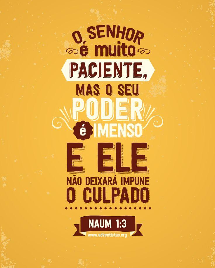 Livro de Naum, capítulo 1°, versículo 3°.