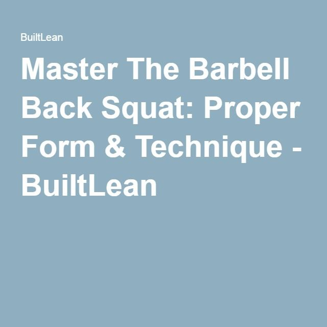 Master The Barbell Back Squat: Proper Form & Technique - BuiltLean