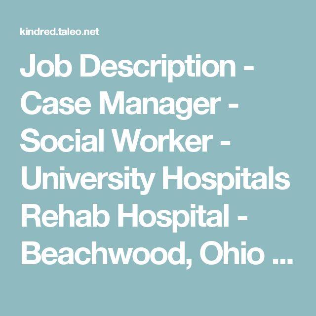 Job Description - Case Manager - Social Worker - University - social worker job description