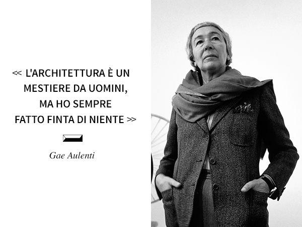 Quote From Gae Aulenti Italian Architect Lighting Interior Designer And Industrial