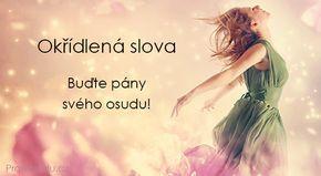 Okřídlená slova. Buďte pány svého osudu! | ProNáladu.cz
