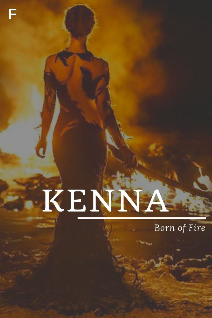 Kenna, meaning Born of Fire, English names, K baby girl