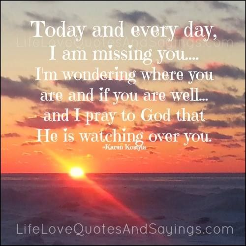 i'm missing you quotes | day, I am missing you…. I'm wondering where you are and if you ...