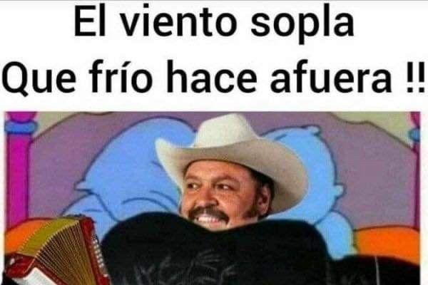 Pin De Bethy Valdez En Memes Hace Frio Mexico Lindo Frio