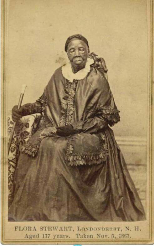 Flora Stewart was 117 yrs old when this photo was taken in New Hampshire in 1867.   That means she was born in 1750.  She saw this country founded and lived to see the Revolutionary War, the Civil War and the end of slavery.  She saw George Washington and Abraham Lincoln as Presidents.