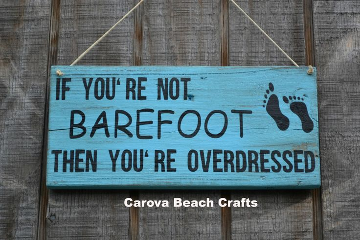Beach Decor - If You're Not Barefoot You're Overdressed - Beach Sign - Pool - Outdoor - Beach Theme Coastal Wall Hanging - Painted - 12x7