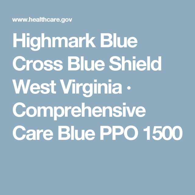 Highmark Blue Cross Blue Shield West Virginia · Comprehensive Care Blue PPO 1500