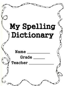 Spelling Dictionary for Kindergarten, First, Second, and