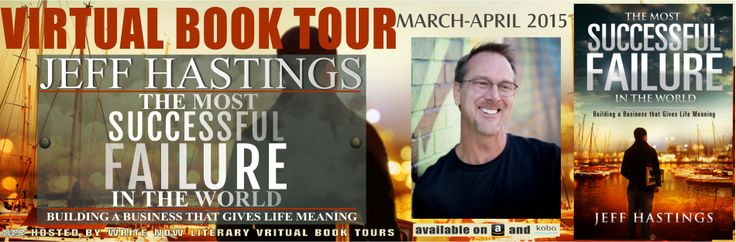 BLOG TOUR TUESDAY: The Most Successful Failure in the World w/Jeff Hastings