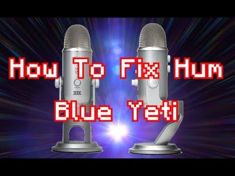 How to fix the hum/buzz on the Blue Yeti microphone - YouTube