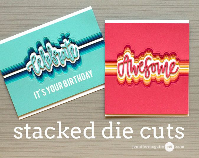 Stacked Die Cuts + Blog Hop + Giveaway | Jennifer McGuire Ink | Bloglovin'