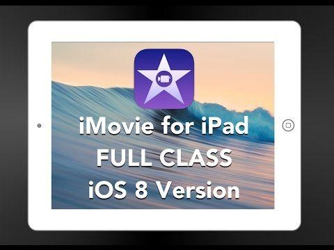 iMovie for iPad - FULL CLASS - iOS 8 Version - YouTube