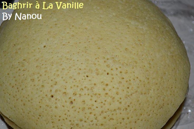 Baghrir à La Vanille http://luniversculinaire2nanou.blogspot.fr/2015/06/baghrir-la-vanille-crepes-marocaine-ou.html