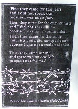 There are many versions of this famous quote from German Pastor Martin Niemoller.  Read the article for the history of it.