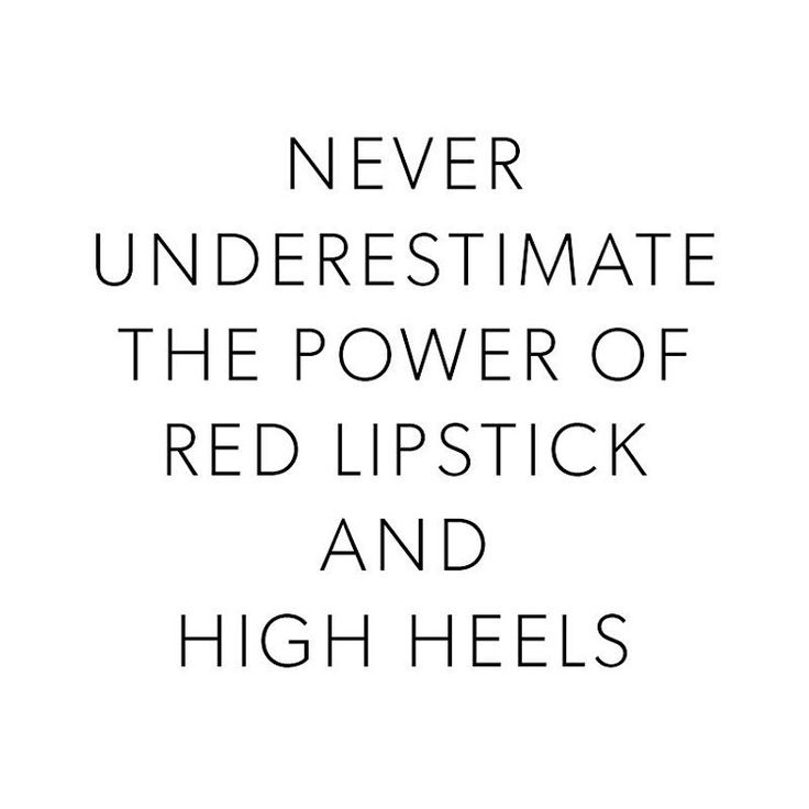 """When it comes to dressing up, never underestimate the power of red lipstick and high heels. #quotes #words"""